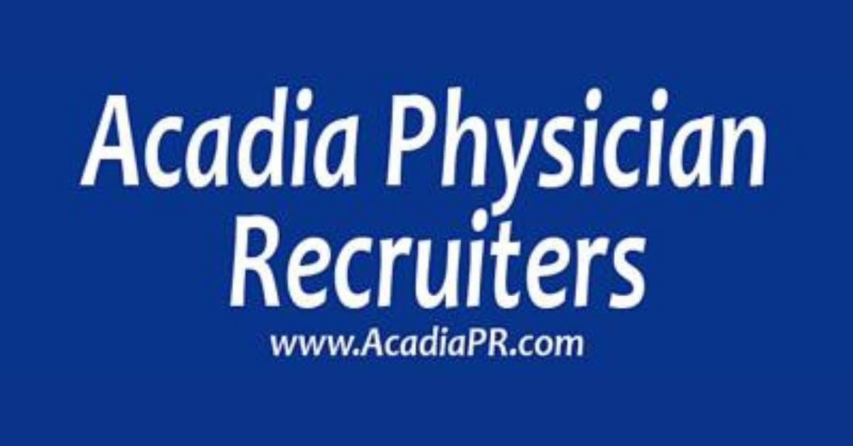Acadia Physician Recruiters, LLC Physician Jobs | View jobs on MDJobSite.com